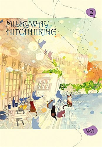 Milkyway Hitchhiking, Vol. 2 (Milkyway Hitchhiking, #2) Sirial
