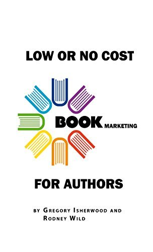 LOW OR NO COST BOOK MARKETING FOR AUTHORS Gregory Isherwood