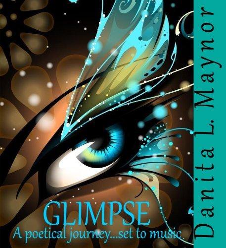Glimpse  by  Danita L. Maynor