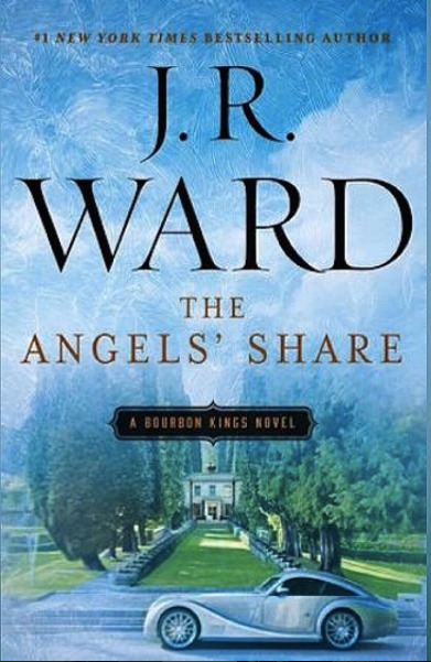 The Angels Share (The Bourbon Kings, #2)  by  J.R. Ward