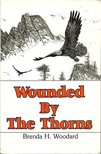 Wounded By the Thorns Brenda Woodard