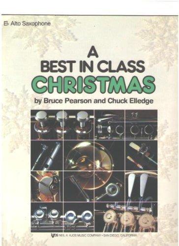 A Best in Class Christmas - E Flat Alto Saxophone  by  Chuck Elledge Bruce Pearson
