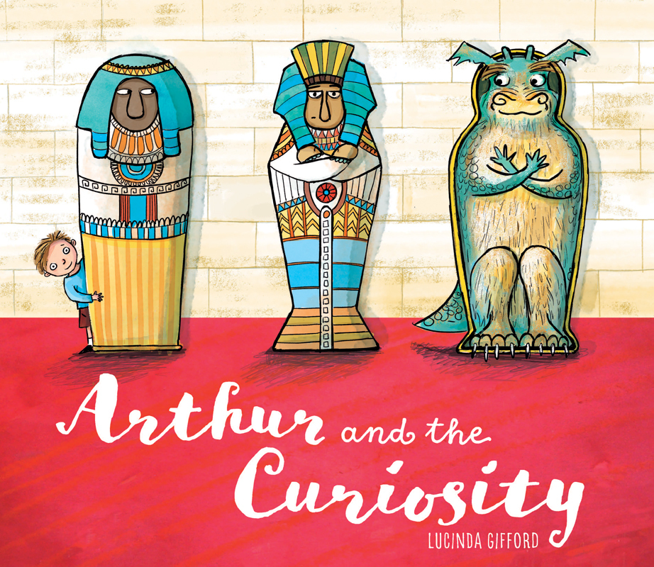 Arthur and the Curiosity  by  Lucinda Gifford