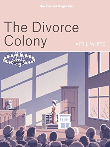 The Divorce Colony  by  April  White