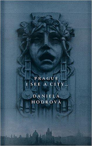 Prague, I See a City... Daniela Hodrová