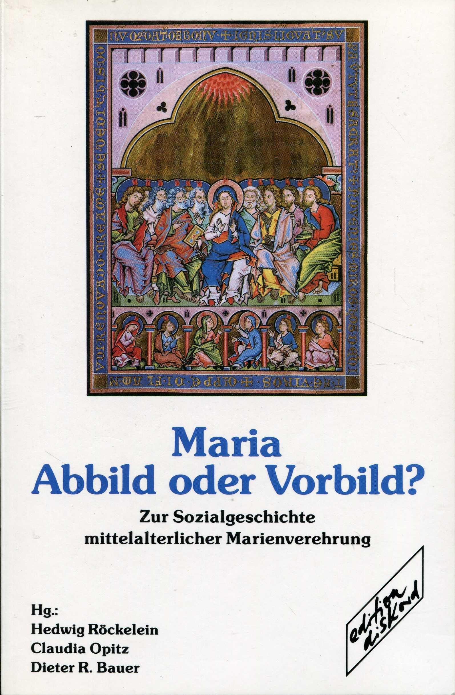 Maria, Abbild oder Vorbild?: Zur Sozialgeschichte mittelalterlicher Marienverehrung Hedwig Röckelein