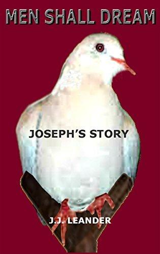 Men Shall Dream: Josephs Story J.J. Leander