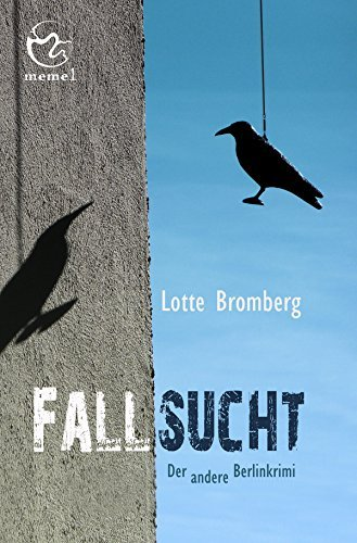 Fallsucht: Der andere Berlinkrimi  by  Lotte Bromberg