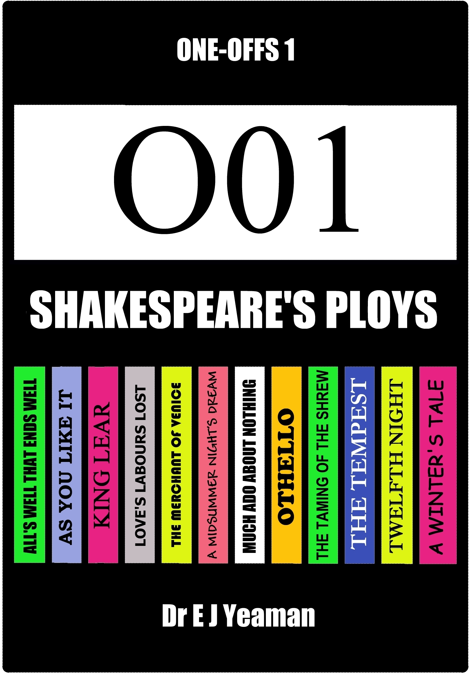 Shakespeares Ploys (One-Off 1)  by  Dr E J Yeaman