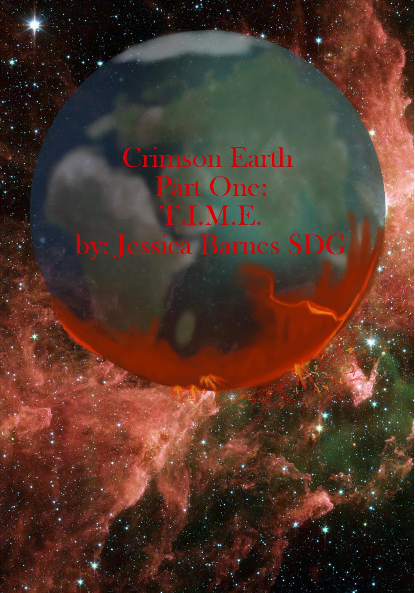Crimson Earth: Part One: T.I.M.E. Jessica    Barnes