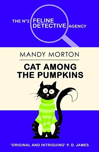 Cat Among the Pumpkins (The No 2 Feline Detective Agency Series) Mandy Morton