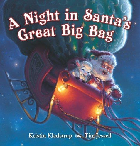 A Night in Santas Great Big Bag  by  Kristin Kladstrup