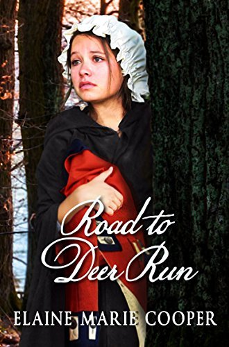 Road to Deer Run (Deer Run Saga Book 1)  by  Elaine Marie Cooper