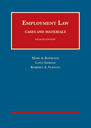 Employment Law Cases and Materials (University Casebook Series)  by  Mark A. Rothstein