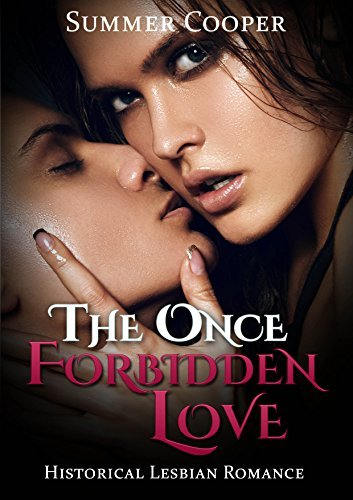 LESBIAN: The Once Forbidden Love: Lesbian First Time Romantic Comedy  by  Summer Cooper