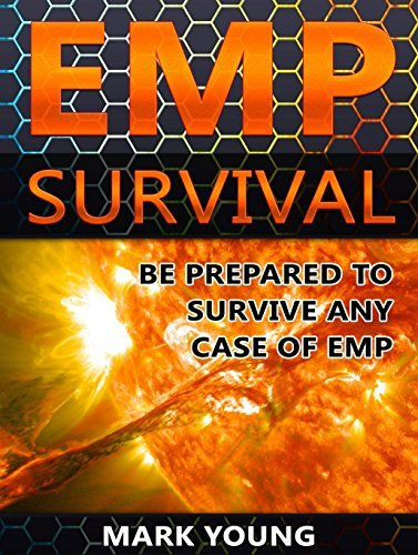 EMP Survival: Be Prepared To Survive Any Case of EMP (EMP Survival, EMP Survival books, EMP Survival novels) Mark Young