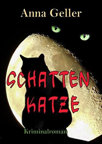 Schattenkatze (Ein Fall für Chris Sprenger und Karin Berndorf 4)  by  Anna Geller