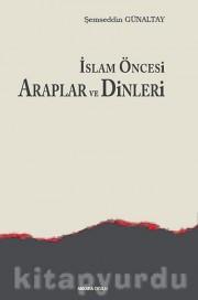 İslam Öncesi Araplar ve Dinleri  by  Mehmed Şemseddin Günaltay
