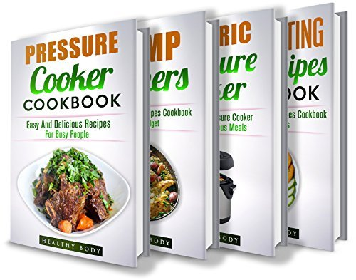 Recipes: Box Set: The Complete Healthy And Delicious Recipes Cookbook Box Set(15+ Free Books Included!) (Recipes, Healthy Cooking, Recipe Books, Diets, Cooking, Cookbooks, Diet Cookbooks,)  by  Healthy Body