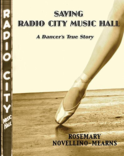 SAVING RADIO CITY MUSIC HALL: A DANCERS TRUE STORY  by  Rosemary Novellino-Mearns
