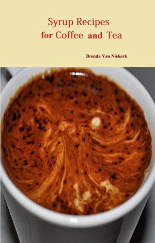 Syrup Recipes For Coffee And Tea  by  Brenda Van Niekerk