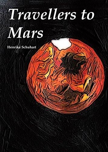 Travellers to Mars Henrike Schuhart