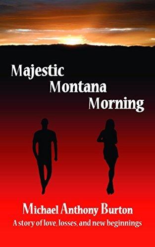 Majestic Montana Morning  by  Michael Anthony Burton