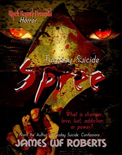 Tuesday Suicide :Spree James W.F. Roberts