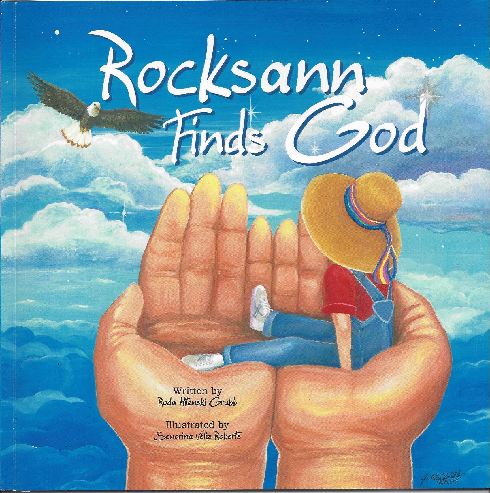 Rocksann Finds God  by  Roda Hilenski Grubb
