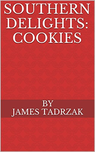 Southern Delights: Cookies James Tadrzak