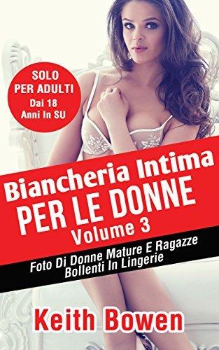 Biancheria Intima Per Le Donne Volume 3: Foto Di Donne Mature E Ragazze Bollenti In Lingerie Keith Bowen