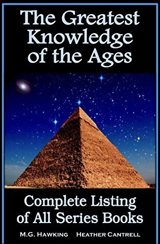 The Greatest Knowledge of the Ages - Complete Listing of All Series Books M.G. Hawking