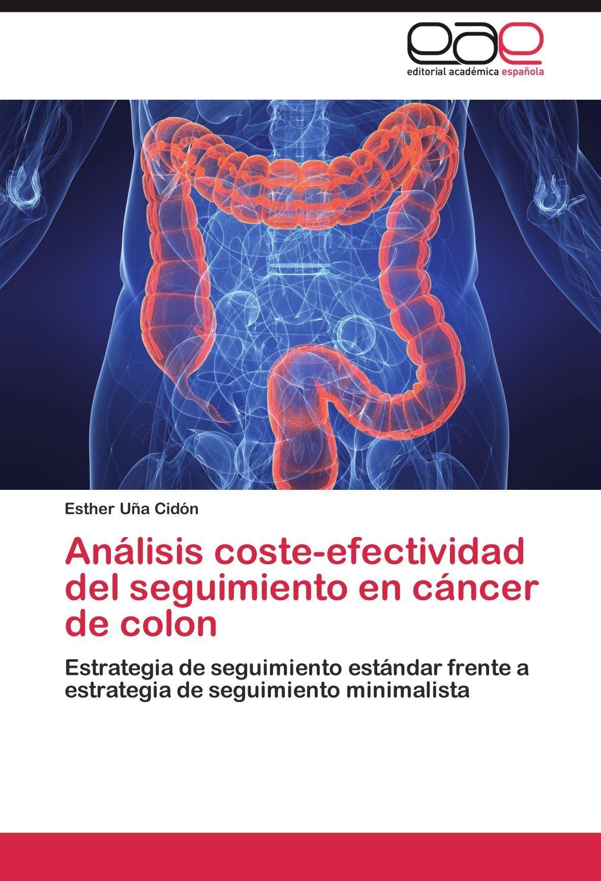 Análisis coste-efectividad del seguimiento en cáncer de colon Esther Uña Cidón