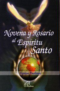 Novena Y Rosario Al Espíritu Santo  by  Equipo Paulinas
