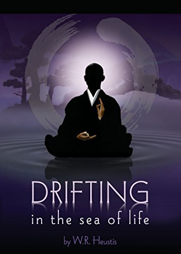 Drifting in the Sea of Life W.R. Heustis