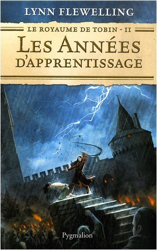 Les Années dapprentissage (Le Royaume de Tobin, #2)  by  Lynn Flewelling