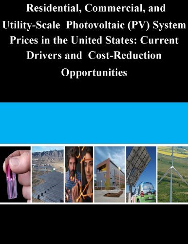 Residential, Commercial, and Utility-Scale Photovoltaic (PV) System Prices in the United States: Current Drivers and Cost-Reduction Opportunities  by  National Renewable Energy Laboratory