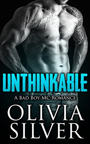 Romance: Unthinkable, A Motorcycle Club Romance  by  Olivia Silver
