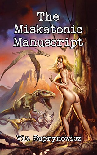 The Miskatonic Manuscript (Case Files of Matthew Hunter and Chantal Stevens Book 2)  by  Vin Suprynowicz