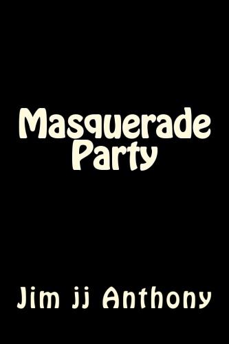 Masquerade Party Jim J.J. Anthony