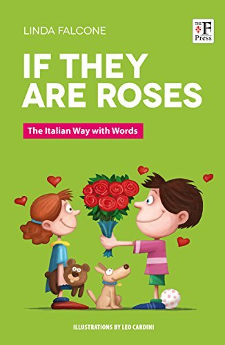 If They Are Roses: The Italian Way with Words Linda Falcone
