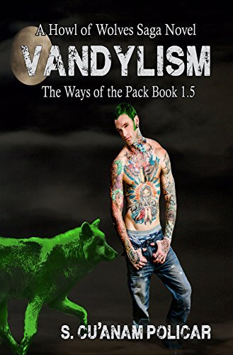 Vandylism (The Ways of the Pack 1.5)  by  S. CuAnam Policar