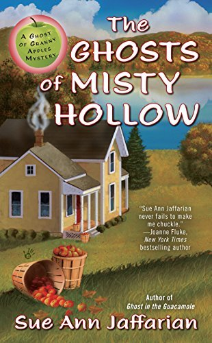 The Ghosts of Misty Hollow: A Ghost of Granny Apples Mystery Sue Ann Jaffarian