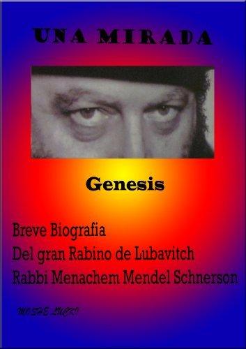 Génesis- Breve Biografia Del gran Rabino de Lubavitch Rabbi Menachem Mendel Schnershon (Una Mirada nº 1)  by  Moshe lucki