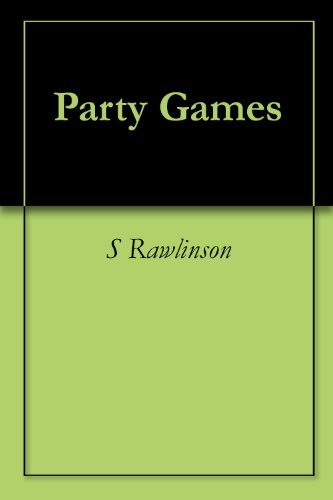 Party Games  by  S Rawlinson
