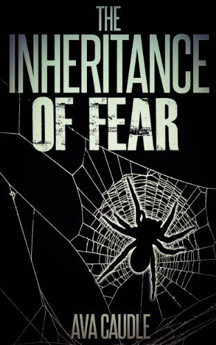 The Inheritance of Fear  by  Ava Caudle