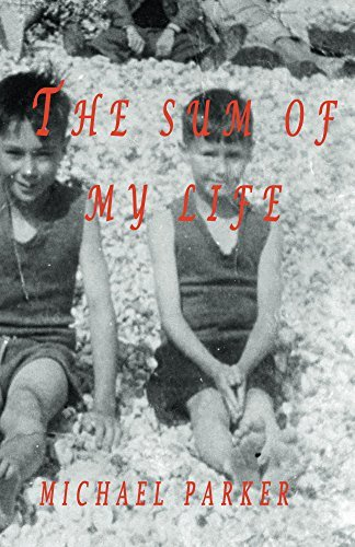 The Sum of my Life: The Early Years  by  Michael Parker
