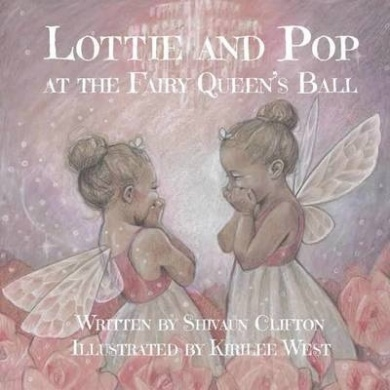 Lottie and Pop at the Fairy Queens Ball Shivaun Clifton