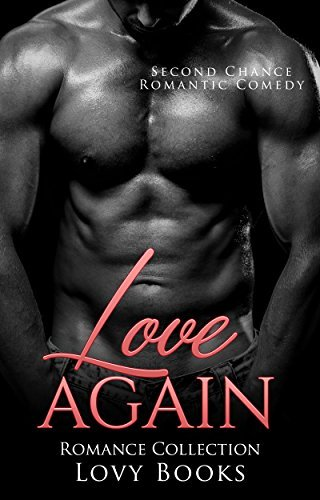 Love Again: Second Chance Romance Collection  by  Lovy Books