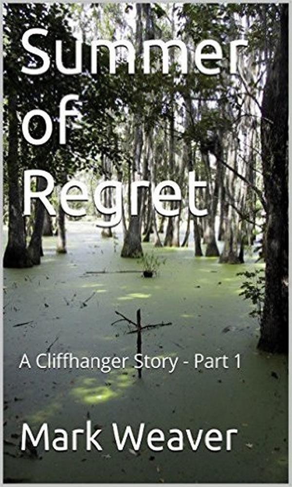 Summer of Regret: A Cliffhanger Story Episode I Mark  Weaver